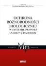 Ochrona różnorodności biologicznej w systemie prawnej ochrony przyrody Kaźmierska-Patrzyczna Aneta