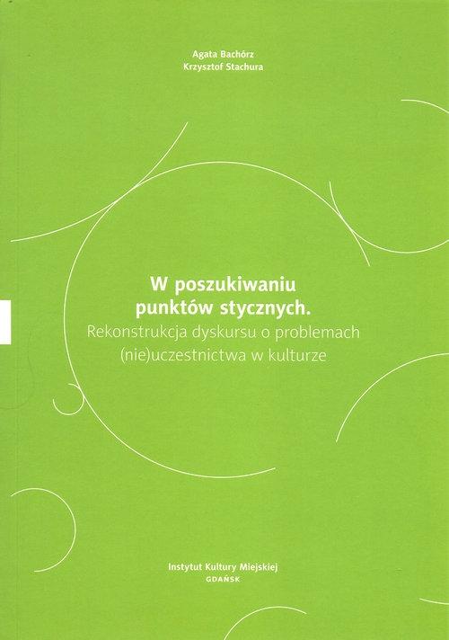W poszukiwaniu punktów stycznych Bachórz Agata, Stachura Krzysztof