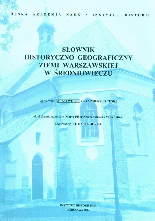 Słownik historyczno-geograficzny ziemi warszawskiej w średniowieczu