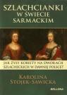 Szlachcianki w świecie sarmackim