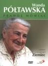 Wanda Półtawska. Prawdę mówiąc Wanda Półtawska, Krzysztof Ziemiec