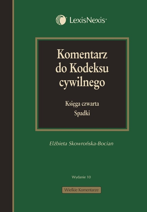 Komentarz do kodeksu cywilnego Skowrońska-Bocian Elżbieta