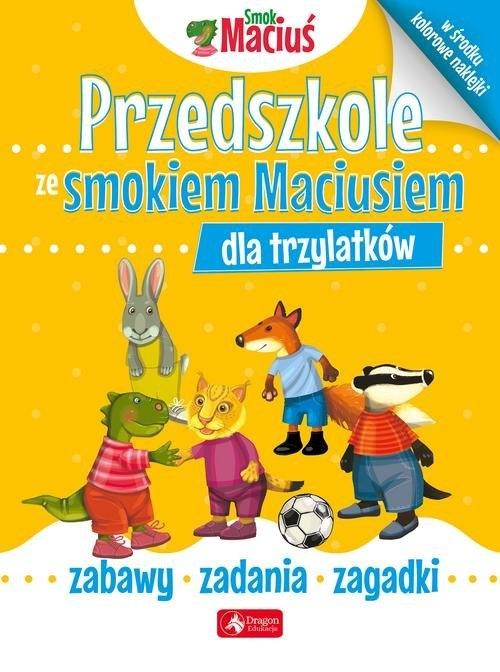 Przedszkole ze smokiem Maciusiem dla trzylatków - książka