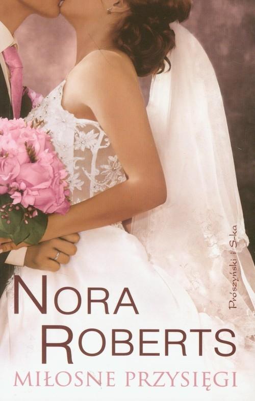 Miłosne przysięgi Tom 4 Roberts Nora