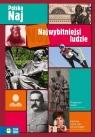 Najwybitniejsi ludzie Polska NAJ (Uszkodzona okładka) Praca zbiorowa
