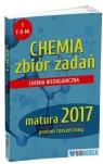 Chemia zbiór zadań matura 2017 Tom 1-poziom rozszerzony praca zbiorowa