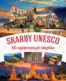 Skarby UNESCO. 100 najpiękniszych zabytków Opracowanie zbiorowe
