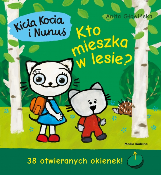 Kicia Kocia i Nunuś. Kto mieszka w lesie? Głowińska Anita
