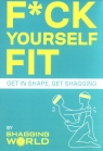 F*ck Yourself Fit Get in shape, get shagging