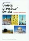 Święta przestrzeń świataPodstawy geografii religii Jackowski Antoni