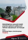 Metodologiczne wyzwania badań przemian społeczno-politycznych reżimów hybrydowych i ich tranzycji