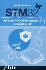 STM32 Aplikacje i ćwiczenia w języku C z biblioteką HAL