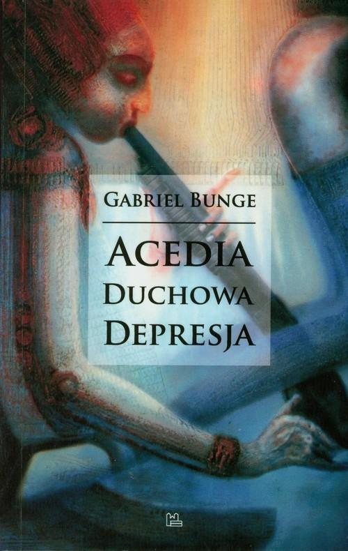 Acedia duchowa depresja Bunge Gabriel