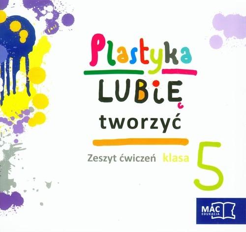 Plastyka Lubię tworzyć 5 Zeszyt ćwiczeń Sygut Wojciech, Kwiecień Marzena