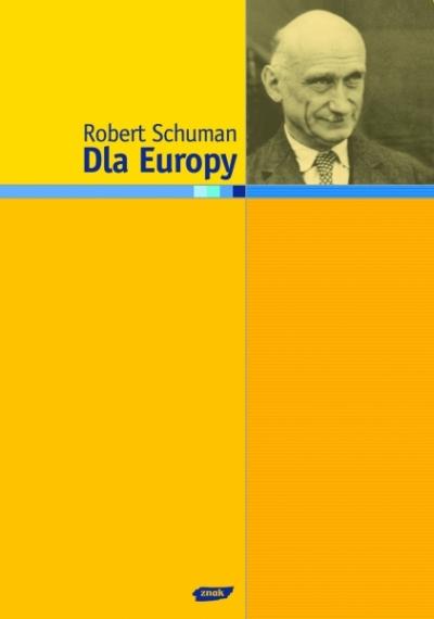 Dla Europy Robert Schuman