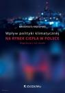 Wpływ polityki klimatycznej na rynek ciepła w Polsce. Regulacje i ich skutki Małgorzata Niestępska