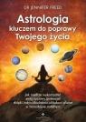 Astrologia kluczem do poprawy Twojego życia Jak mądrze wykorzystać Freed Jennifer