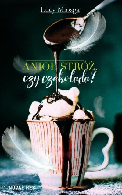 Anioł stróż, czy czekolada? Lucy Miosga