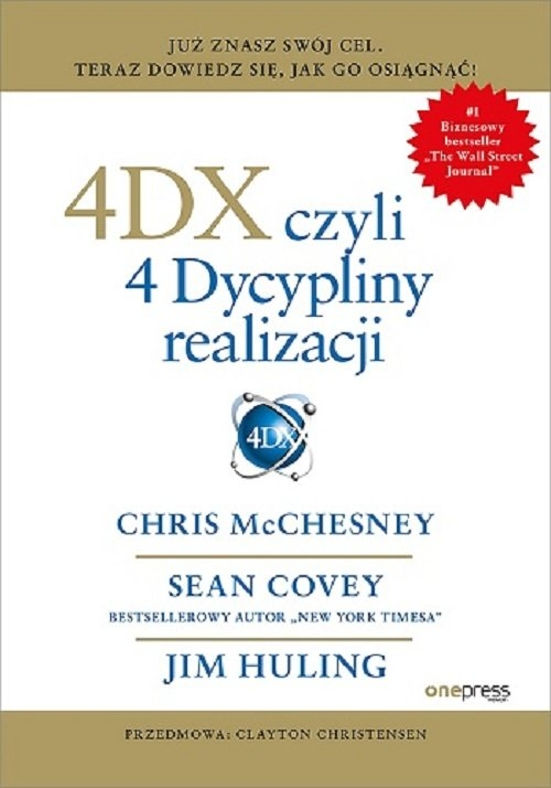 4DX czyli 4 Dyscypliny realizacji Chris McChesney, Sean Covey, Jim Huling