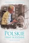 Polskie firmy rodzinne (Uszkodzona okładka) Artur Krasicki, Anna Zasiadczyk