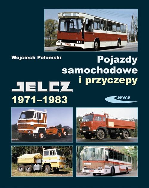 Pojazdy samochodowe i przyczepy Jelcz 1971-1983 Połomski Wojciech