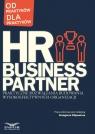 HR Business Partner Praktyczne rozwiązania budowania wysokoefektywnych