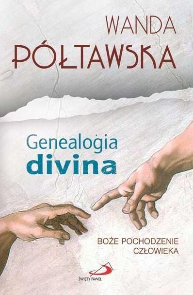 Genealogia divina. Boże pochodzenie człowieka Wanda Półtawska