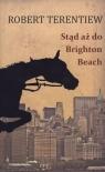 Stąd aż do Brighton Beach