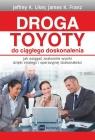 Droga Toyoty do ciągłego doskonalenia (Uszkodzona okładka)Jak osiągać K Liker Jeffrey, K Franz James