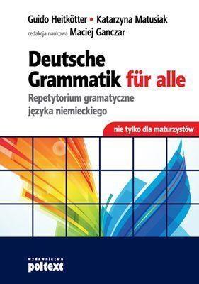 Deutsche Grammatik fur alle Repetytorium gramatyczne języka niemieckiego Matusiak Katarzyna, Heitkotter guido