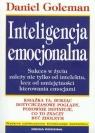 Inteligencja emocjonalna Sukces w życiu zależy nie tylko od intelektu, Goleman Daniel