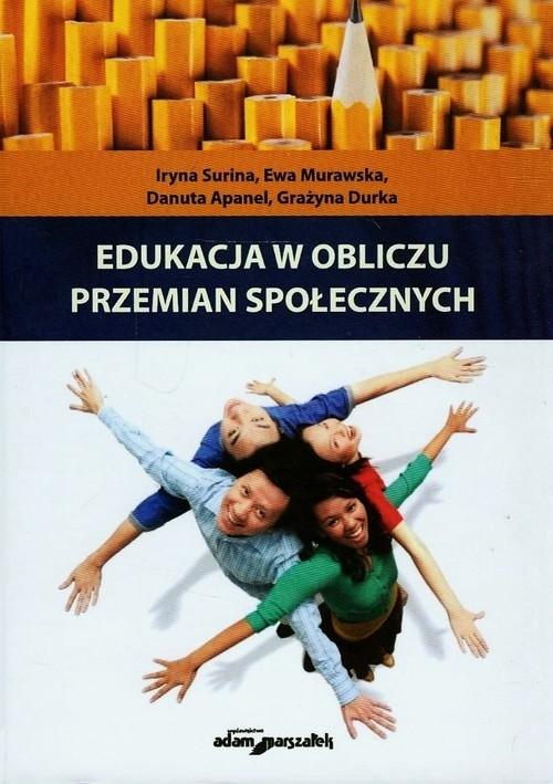 Edukacja w obliczu przemian społecznych Surina Iryna, Murawska Ewa, Apanel Danuta