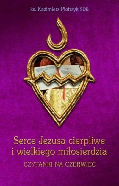 Serce Jezusa cierpliwe i wielkiego miłosierdzia Kazimierz Pietrzyk