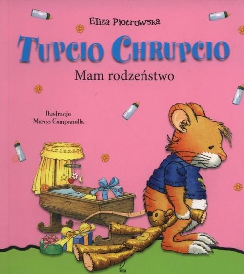 Tupcio Chrupcio Mam rodzeństwo Piotrowska Eliza