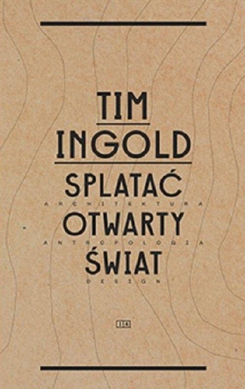 Splatać otwarty świat Ingold Tim