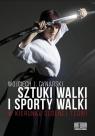 Sztuki walki i sporty walki Wojciech J. Cynarski