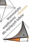 Matematyka współczesna dla myślących laików
