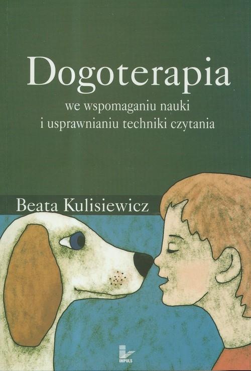 Dogoterapia we wspomaganiu nauki i usprawnianiu techniki czytania Kulisiewicz Beata