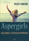 Aspergirls Siła kobiet z zespołem Aspergera Simone Rudy