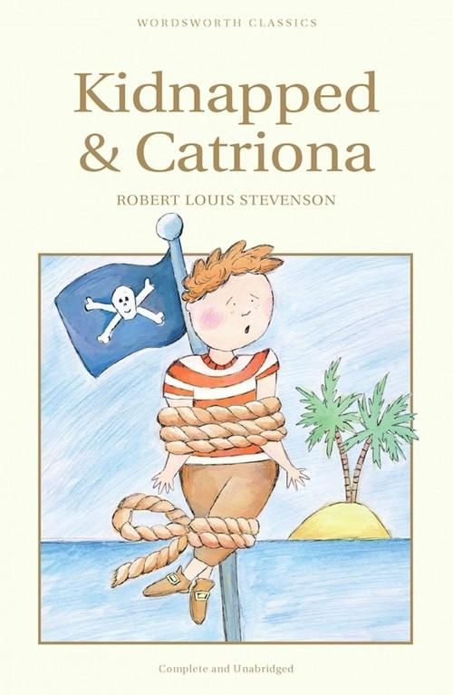Kidnapped & Catriona Stevenson Robert Louis