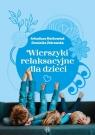 Wierszyki relaksacyjne dla dzieci Maćkowiak Arkadiusz, Żebrowska Dominika