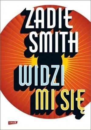 Widzi mi się Zadie Smith
