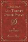 Lincoln and Twenty Other Poems (Classic Reprint)