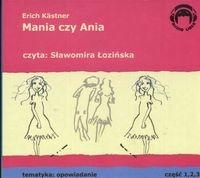 Mania czy Ania  (Audiobook) (Audiobook) Kastner Erich