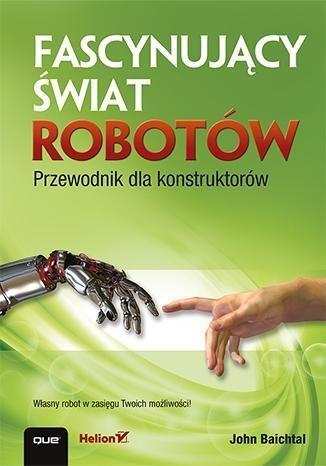 Fascynujący świat robotów Baichtal John