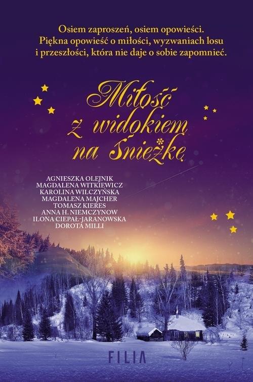 Miłość z widokiem na Śnieżkę Witkiewicz Magdalena, Niemczynow Anna H., Olejnik Agnieszka, Milli Dorota, Kieres Tomasz, Majcher Ma