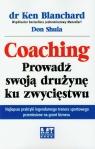 Coaching. Prowadź swoją drużynę ku zwycięstwu Blanchard Ken, Shula Don