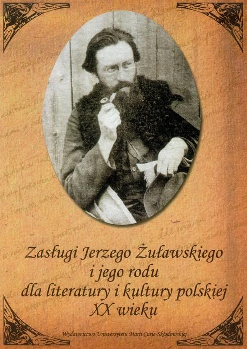 Zasługi Jerzego Żuławskiego i jego rodu dla literatury i kultury polskiej XX wieku