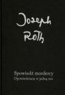 Spowiedź mordercy Opowiedziana w jedną noc Roth Joseph