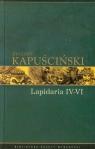 Lapidaria  IV-VI Tom 7 Kapuściński Ryszard